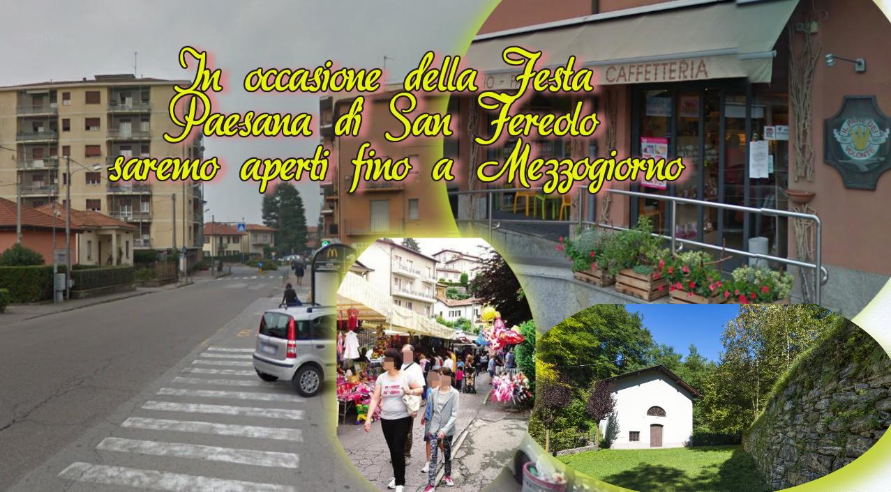 Per la Festa di San Fereolo 11 Giugno saremo aperti fino a Mezzogiorno